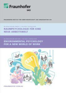 """Metastudie """"Raumpsychologie für eine neue Arbeitswelt = Environmental Psychology for a New World of Work"""" von Yue Pan und Stefan Rief. Abbildung: Fraunhofer-IAO"""