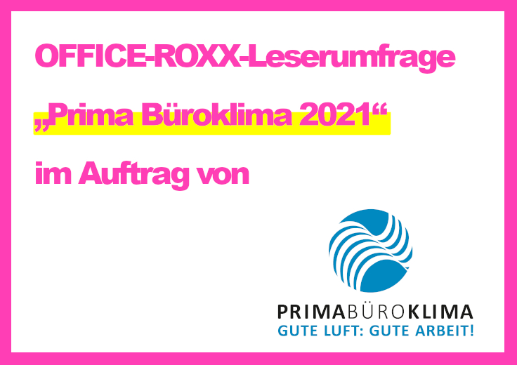 """OFFICE-ROXX-Leserumfrage """"Prima Büroklima 2021"""""""