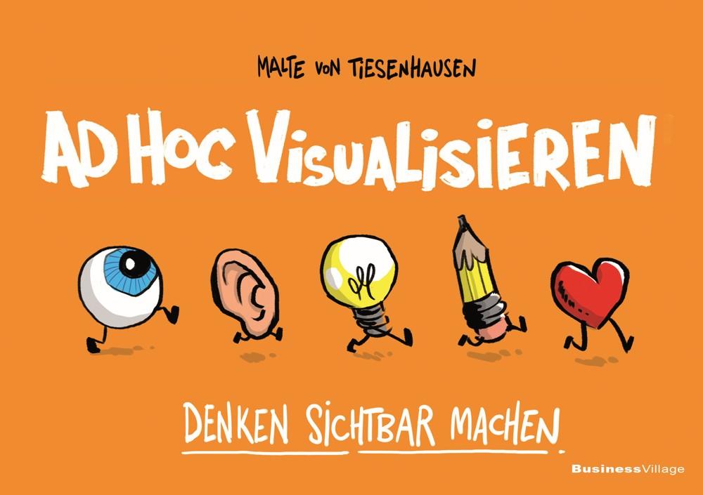 """Malte von Tiesenhausen: """"Ad hoc visualisieren. Denken sichtbar machen"""", BusinessVillage 2015"""