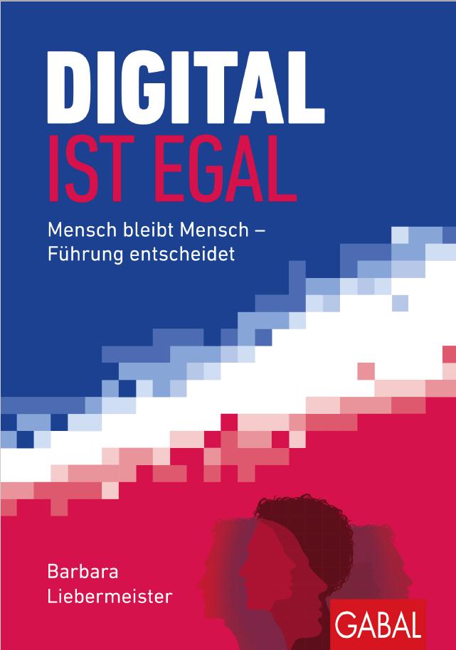 Digital ist egal. Mensch bleibt Mensch – Führung entscheidet