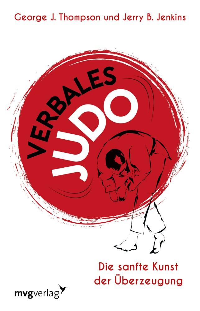 Verbales Judo. Die sanfte Kunst der Überzeugung