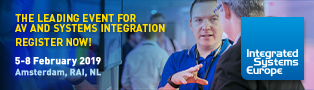 THE LEADING EVENT FOR AV AND SYSTEMS INTEGRATION REGISTER NOW! 5-8 February 2019, Amsterdam, RAI, NL. Integrated Systems Europe