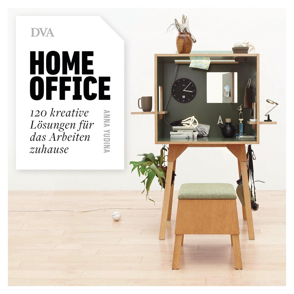 Anna Yudina, Homeoffice 120 kreative Lösungen für das Arbeiten zuhause
