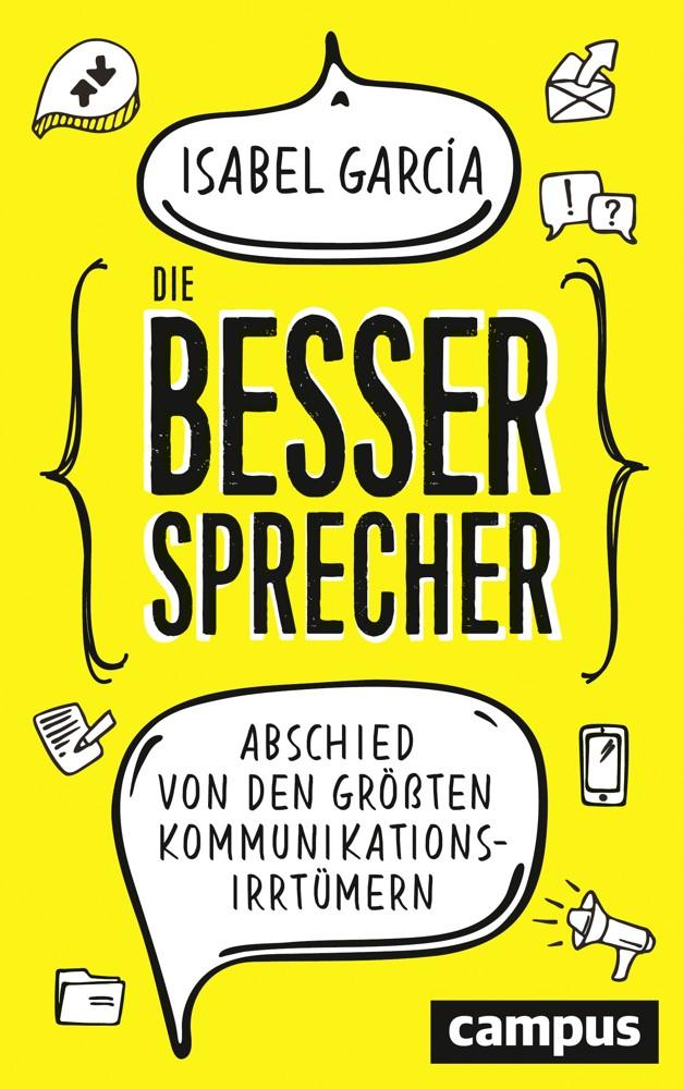 """Isabel García: """"Die Bessersprecher. Abschied von den größten Kommunikationsirrtümern""""."""