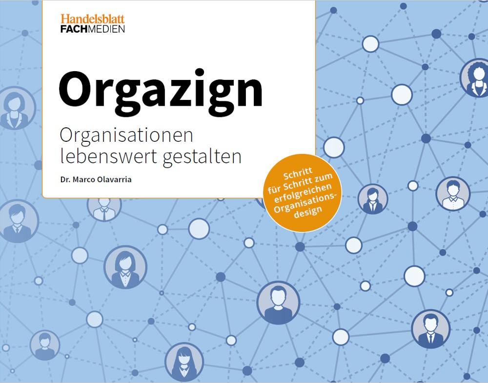 """Dr. Marco Olavarria: """"Orgazign. Organisationen lebenswert gestalten"""""""