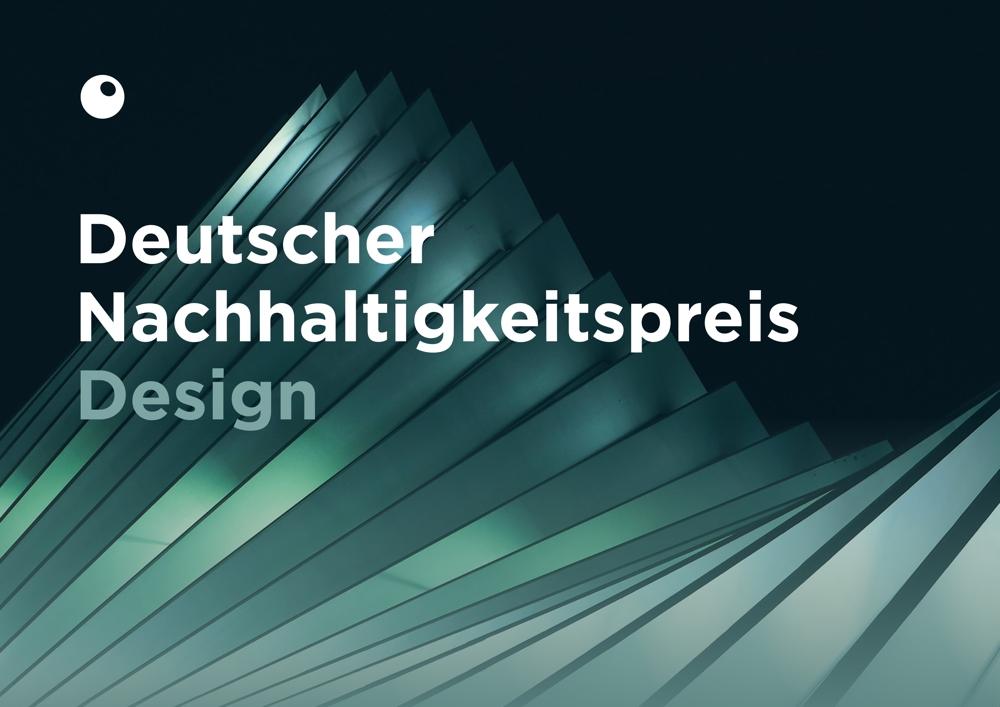 Der Deutsche Nachhaltigkeitspreis Design