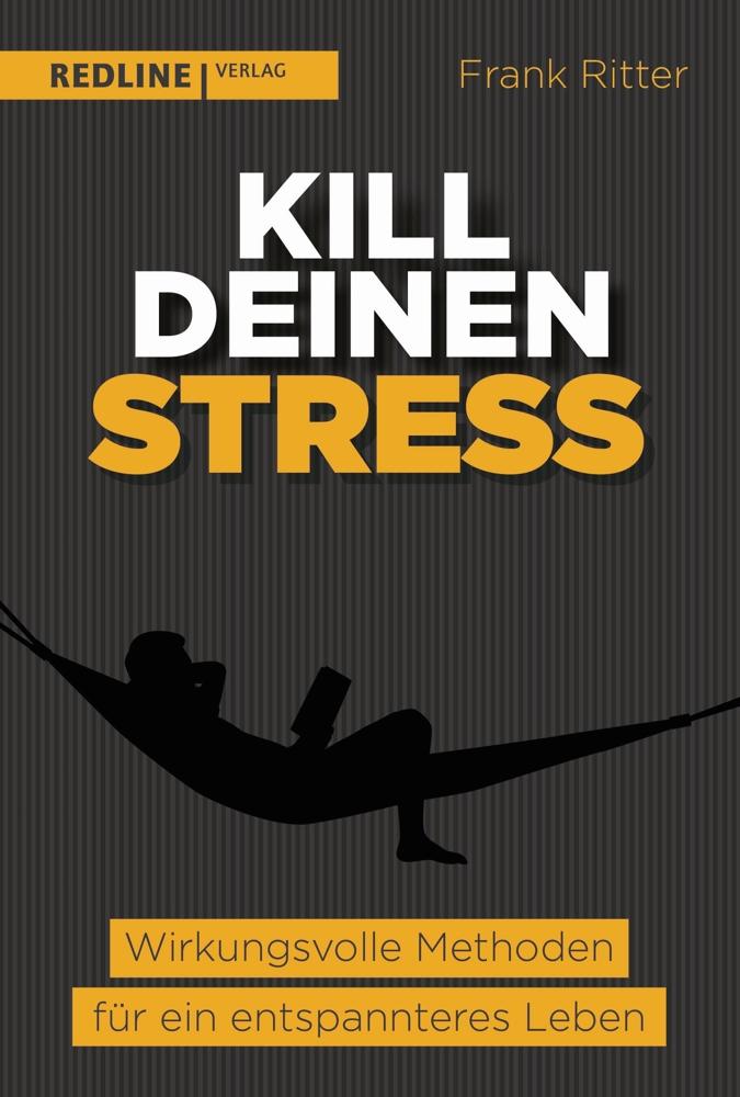 Buchtipp: Kill deinen Stress – Wirkungsvolle Methoden für ein entspannteres Leben von Frank Ritter.