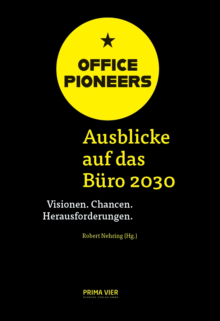 OFFICE PIONEERS: Ausblicke auf das Büro 2030