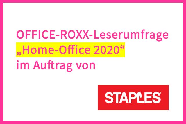"""OFFICE-ROXX-Leserumfrage """"Home-Office 2020"""" im Auftrag von Staples"""