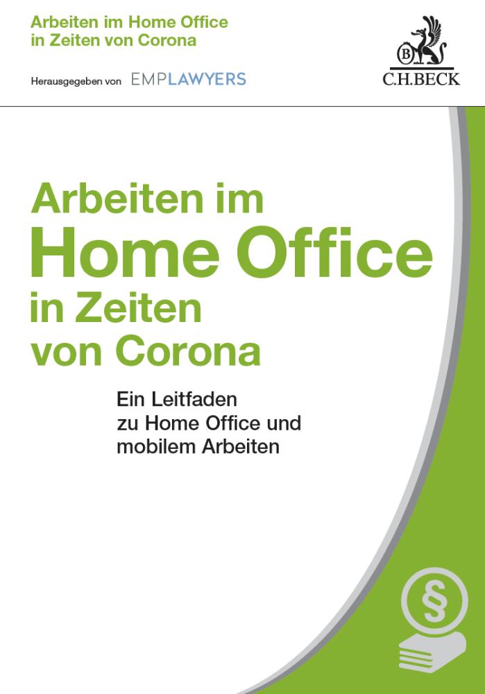 Arbeiten im Home Office in Zeiten von Corona: Ein Leitfaden zu Home Office und mobilem Arbeiten von Emplawyers.