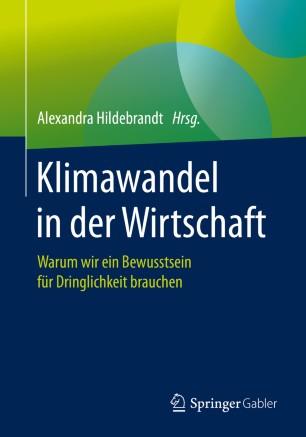 Klimawandel in der Wirtschaft: Warum wir ein Bewusstsein für Dringlichkeit brauchen von Alexandra Hildebrandt (Hrsg.).
