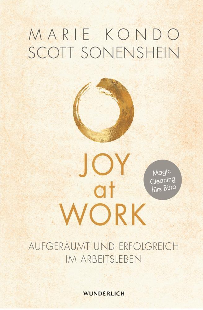"""Marie Kondo, Scott Sonenshein: """"Joy at Work: Aufgeräumt und erfolgreich im Arbeitsleben"""", Wunderlich, 224 Seiten, 20 €."""