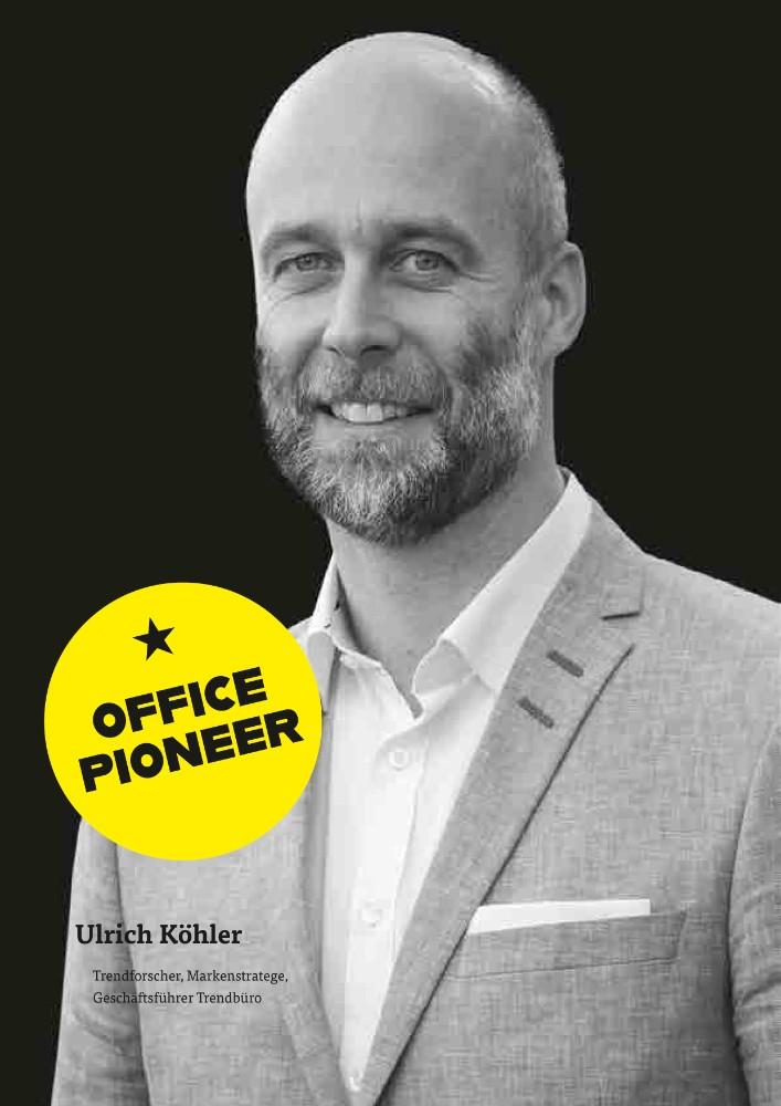 OFFICE PIONEER Ulrich Köhler: Büro? Das war gestern. Oder: Die Arbeitnehmer der Zukunft