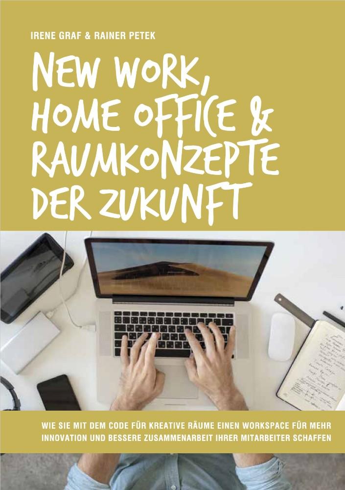 Irene Graf, Rainer Petek: New Work, Home Office & Raumkonzepte der Zukunft, Orgshop GmbH, 208 Seiten, 17,90 €.