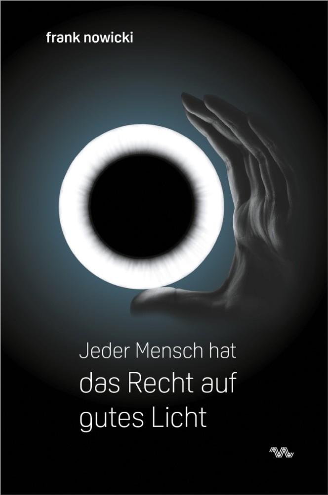 Frank Nowicki: Jeder Mensch hat das Recht auf gutes Licht, Frank Nowicki (Hsg.), 176 Seiten, 24 €