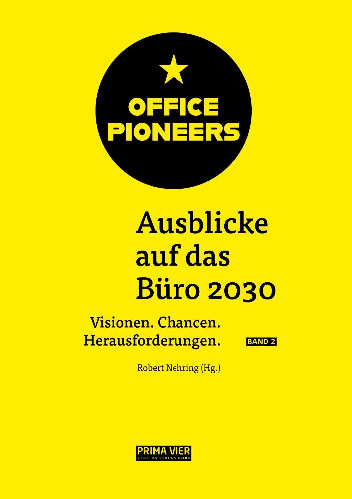 """Fünf Exemplare des Sammelbandes """"OFFICE PIONEERS. Ausblicke auf  das Büro 2030 – Band 2"""" (Hg. Robert Nehring, PRIMA VIER Nehring Verlag, Berlin 2021, 208 S., DIN A4) im Wert von je 49,90 €."""