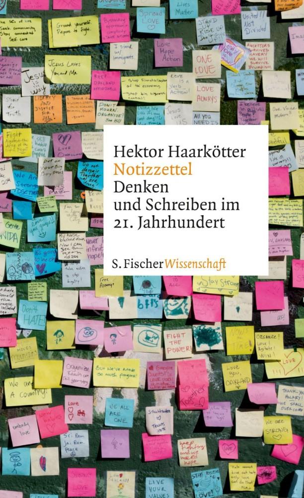 """Hektor Haarkötter: """"Notizzettel: Denken und Schreiben im 21. Jahrhundert"""", 592 Seiten, S. Fischer, 28 €."""